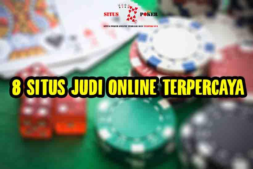 8 Situs Judi Online Uang Asli Terpercaya di Indonesia